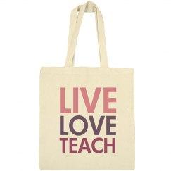 Live Love Teach Tote