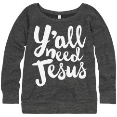 Slouchy Y'all Really Need Jesus