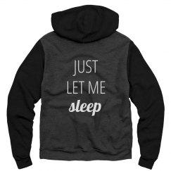 Just Let Me Sleep Hoodie