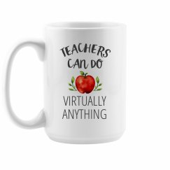 Virtually Nothing We Can't Do Teacher's Mug