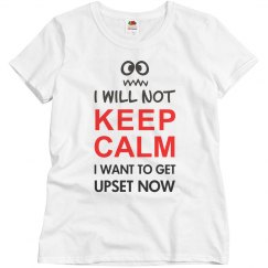 Grumpy face - I will Not Keep Calm
