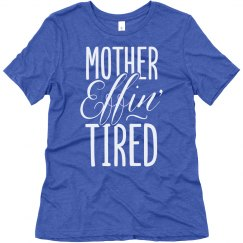 Mother Effin' Tired Gift For Mom