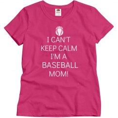 I Can't Keep Calm Baseball Mom