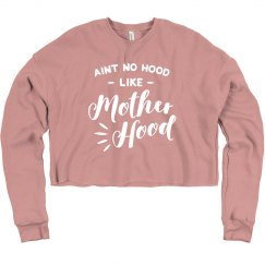 No Hood like Mother Hood Funny Crop Sweater