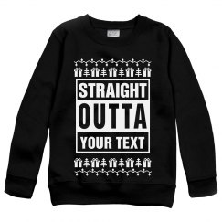 Custom Straight Outta Ugly Sweater