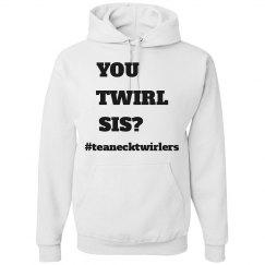 You Twirl Sis? Hoodie
