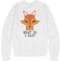 What Do I Say Fox?