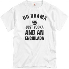 Just Vodka And An Enchilada