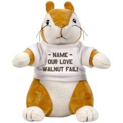 Funny Our Love Walnut Fail