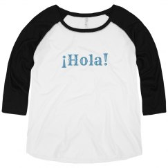¡Hola! Raglan Tee Light Blue Text