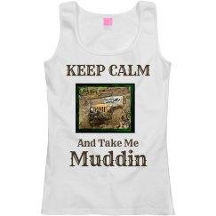 Keep Calm & Go Muddin