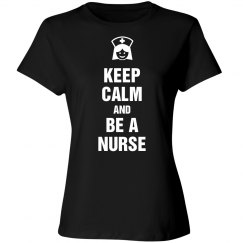 Keep calm and be a Nurse shirt