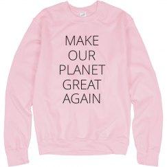 Make Our Planet Great Again Sweatshirt