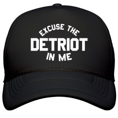 Excuse The Detriot In Me HAT