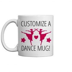 Custom Dance Mug