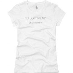 No Boyfriend & Available