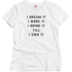Dream it, Grind it