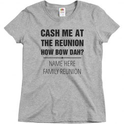 Funny Cash Me At the Reunion