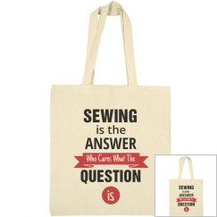 Sewing is the answer who cares what the question is