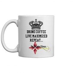 Drink Coffee, Live Maximized, Repeat Mug