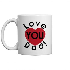 Love You Dad Coffee Cup/Mug