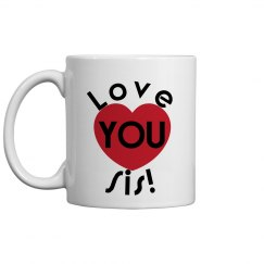 Love you Sis Coffee Cup/Mug