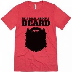 Be a man...grow a BEARD!