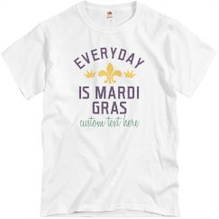 Everyday is Mardi Gras Tee