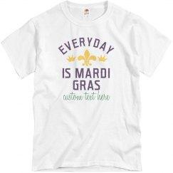 Everyday is Mardi Gras Tee
