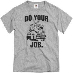 Do your job mechanic shirt