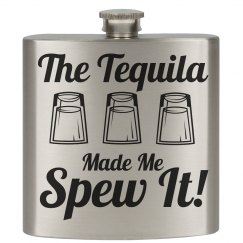 Tequila Made Me Spew It