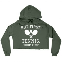 But First, Tennis Custom Sweatshirt
