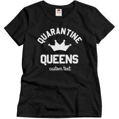 Quarantine Queens Custom Tees