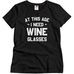 I Need Wine Glasses Tee