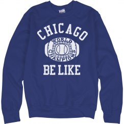 Chicago Be Like World Champs