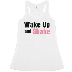 Wake up and Shake