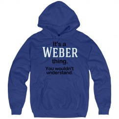 Its a Weber thing