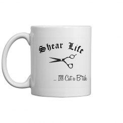 """""""Shear Life"""" Mug"""