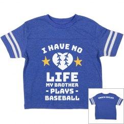 I have no life brother baseball Brock