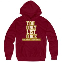 You Only List Once When you list with me Hoodie