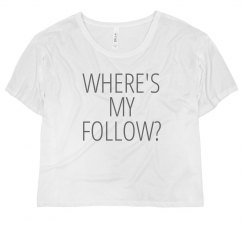 Where's My Follow? Dancer Tee
