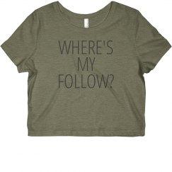 Where's My Follow? Dancer Tee