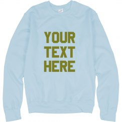 Custom Metallic Text Sweater
