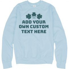 Custom St Patricks Day Personalized Text Sweater