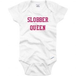 Slobber queen