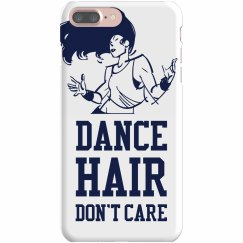 Dance Hair Don't Care Phone Case