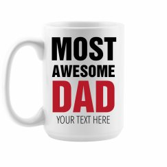 Custom Most Awesome Dad Coffee Mug