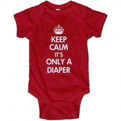 Keep Calm It's Only A Diaper Funny Baby Onesie
