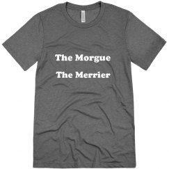 The Morgue The Merrier T-Shirt