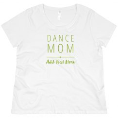 Dance Mom Custom Text
